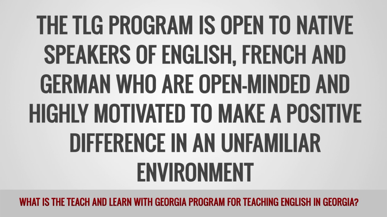 ITTT FAQs – What is the Teach and Learn with Georgia Program for Teaching English in Georgia?