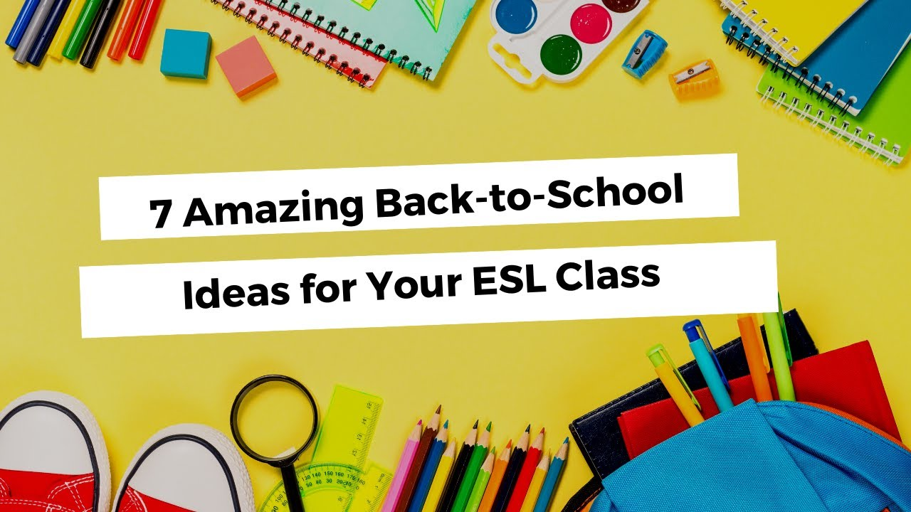 7 Amazing Back-to-School Ideas for Your ESL Class | ITTT TEFL BLOG