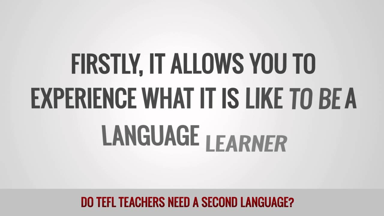 Do TEFL Teachers Need a Second Language?