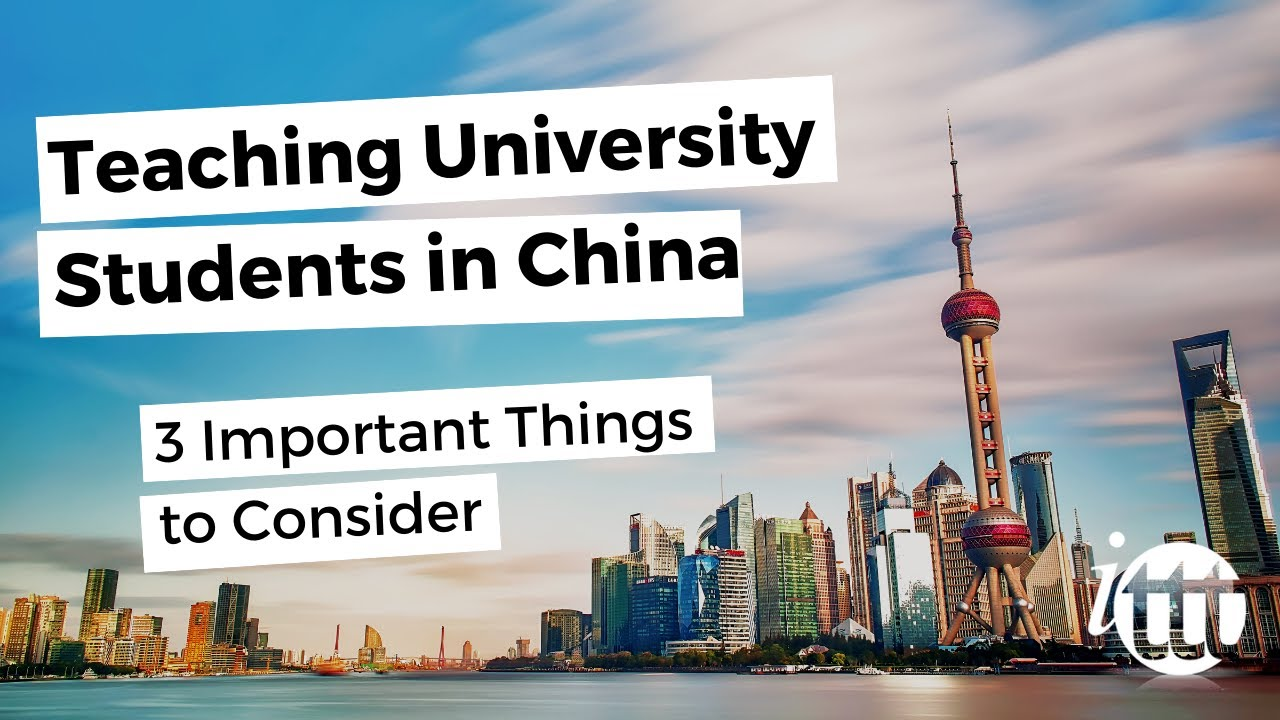 3 Things to Consider When Teaching University Students in China   ITTT TEFL BLOG