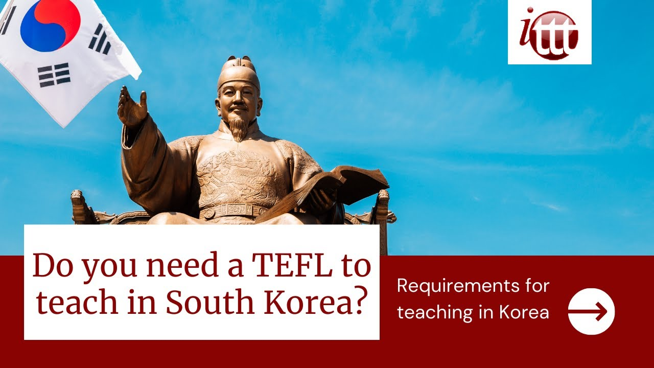 Teaching English in Korea without a TEFL – Is it possible?   ITTT TEFL and TESOL Training