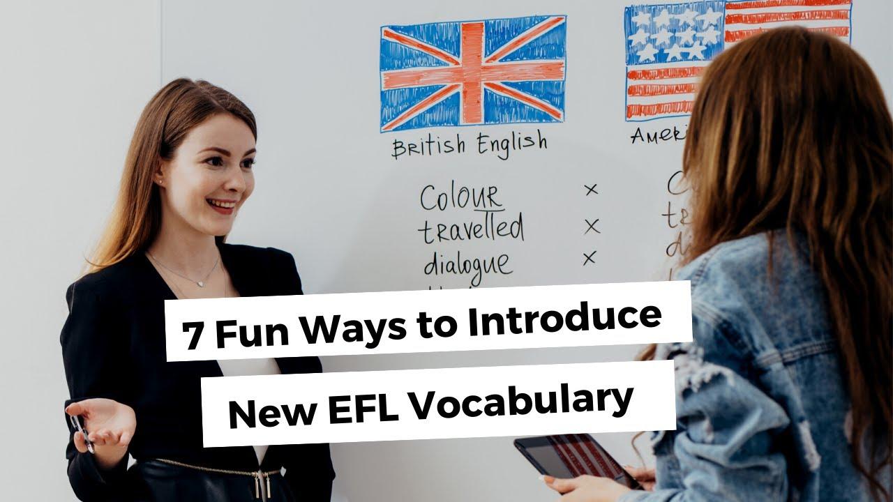7 Fun Ways to Introduce New EFL Vocabulary | ITTT | TEFL Blog