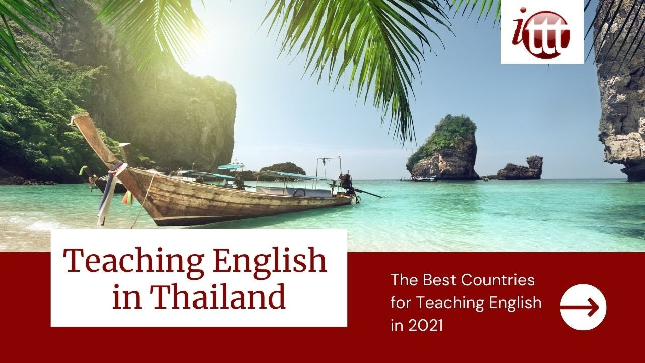 Teaching English in Thailand in 2021 – What's it like?   ITTT TEFL and TESOL Training