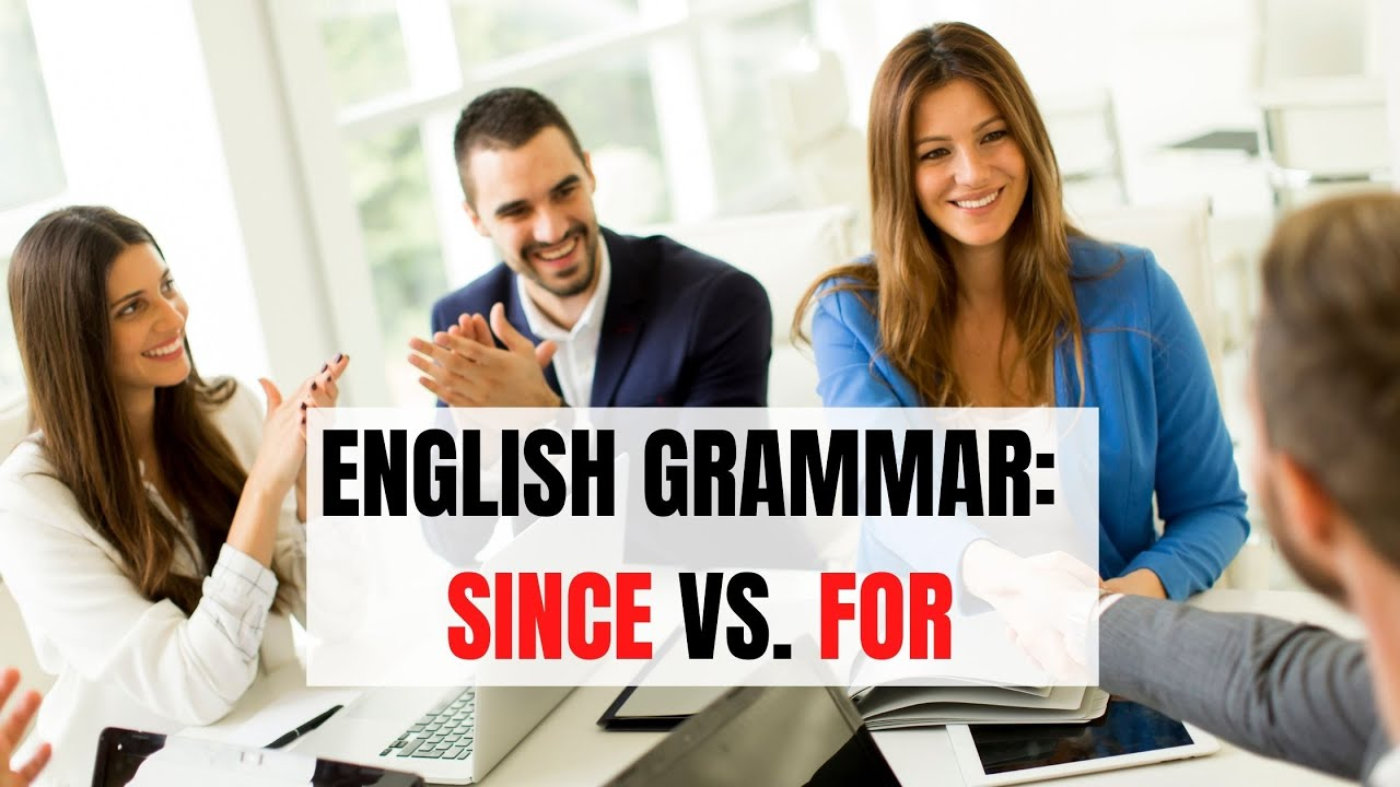 English Grammar: Since and For – What is the difference | ITTT | TEFL Blog