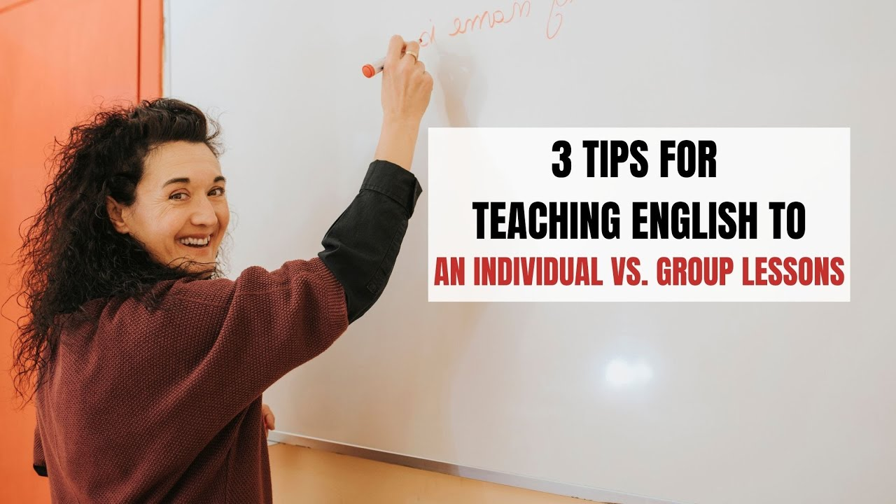 3 Tips for Teaching English to an Individual vs. Group Lessons   ITTT   TEFL Blog