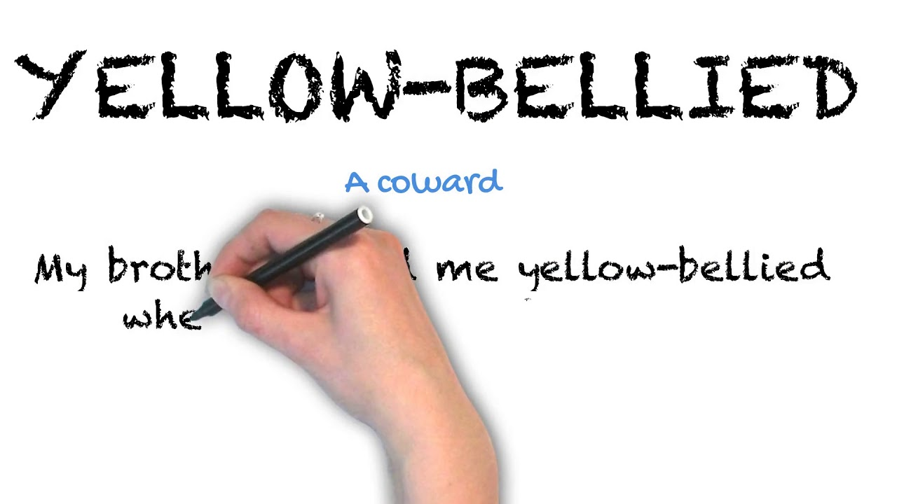 Yellow-Bellied   Ask Linda!   Idioms
