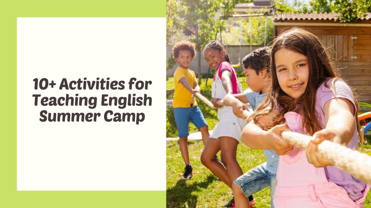 10 Activities for English Summer Camp | ITTT | TEFL Blog
