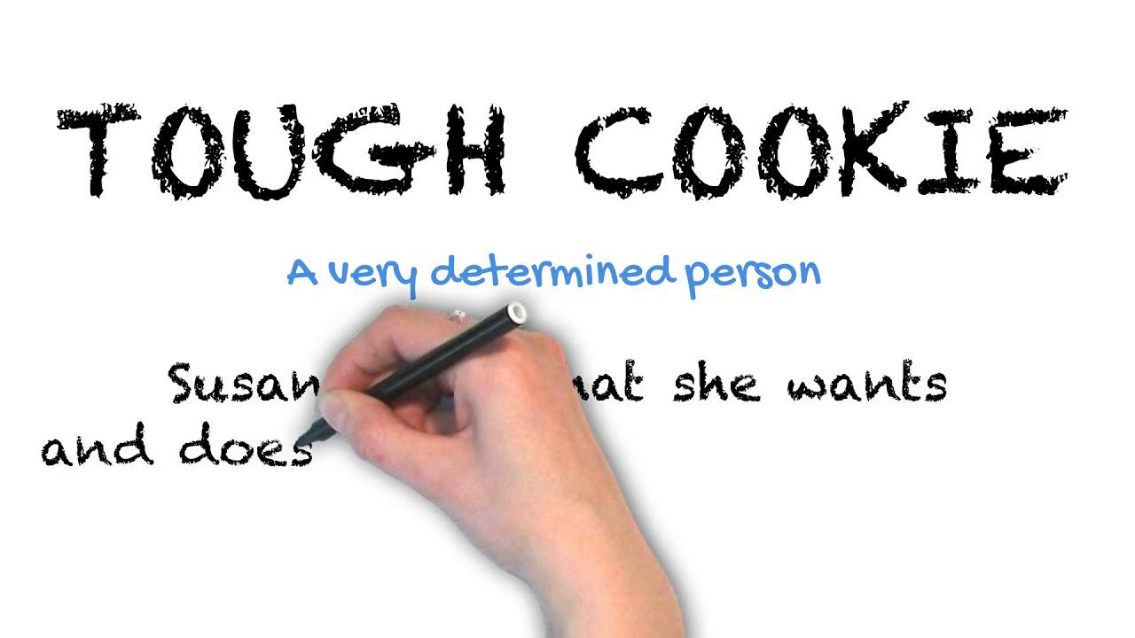 Tough Cookie   Ask Linda!   Idioms
