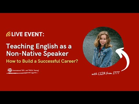 Live Event: Teaching English as a Non-Native Speaker – How to Build a Successful Career?