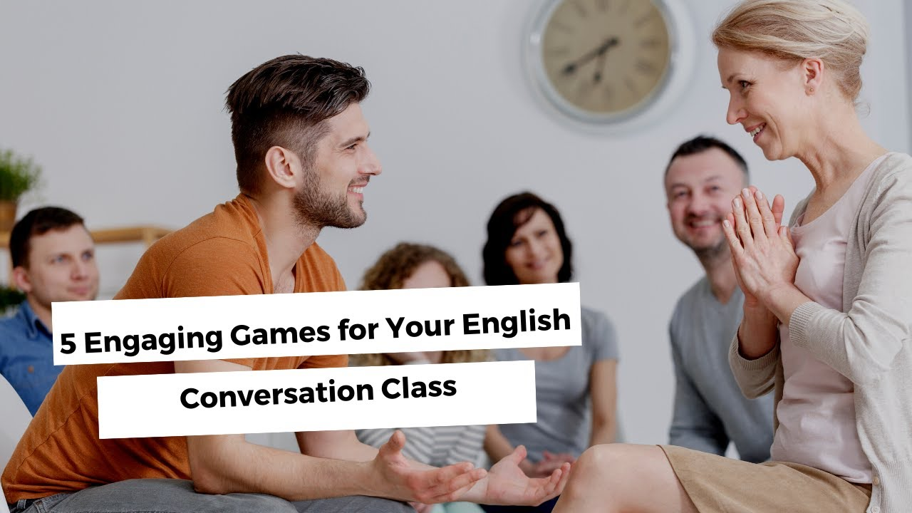 5 Engaging Games for Your English Conversation Class | ITTT TEFL BLOG