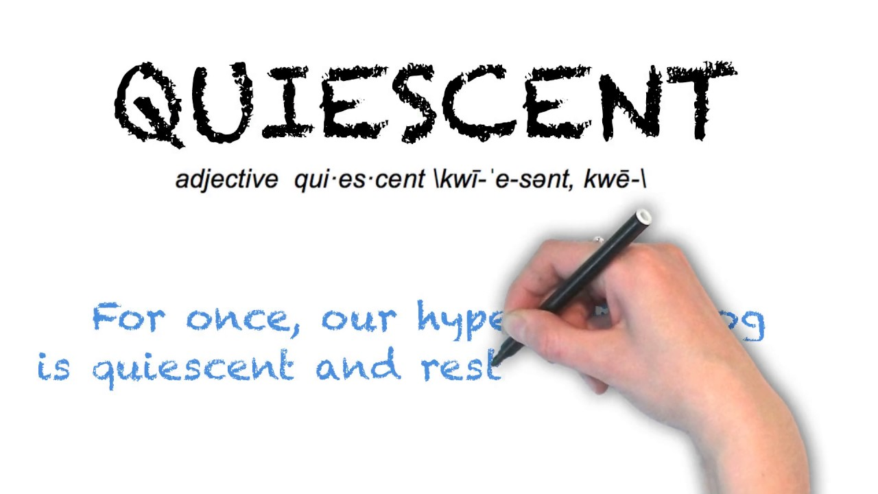 """Ask Linda How To Pronounce """"Quiescent"""""""