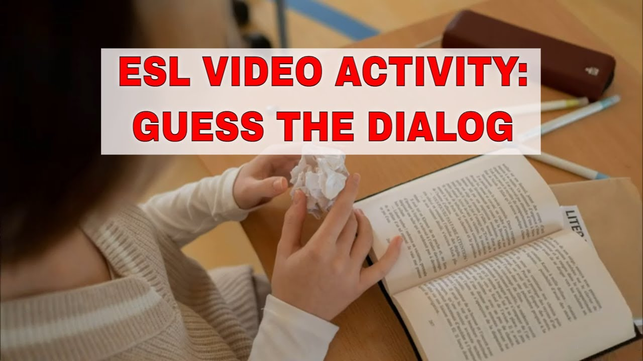 Activities for Using Videos in the ESL Classroom: Guess the Dialogue