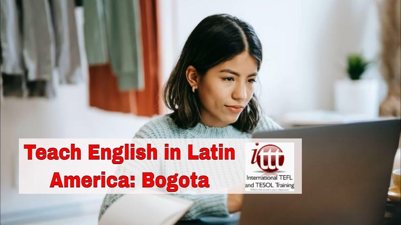 Top 10 Cities for ESL Teaching in Latin America: Bogota