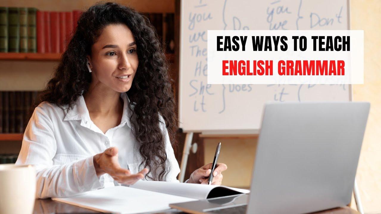 5 Simple Ideas on Teaching Grammar | ITTT | TEFL Blog