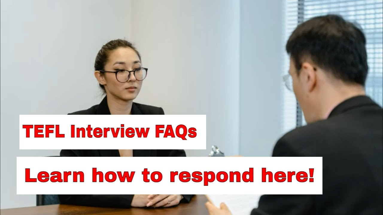 The Most Asked Question in a TEFL Interview –  Tell me a little about yourself