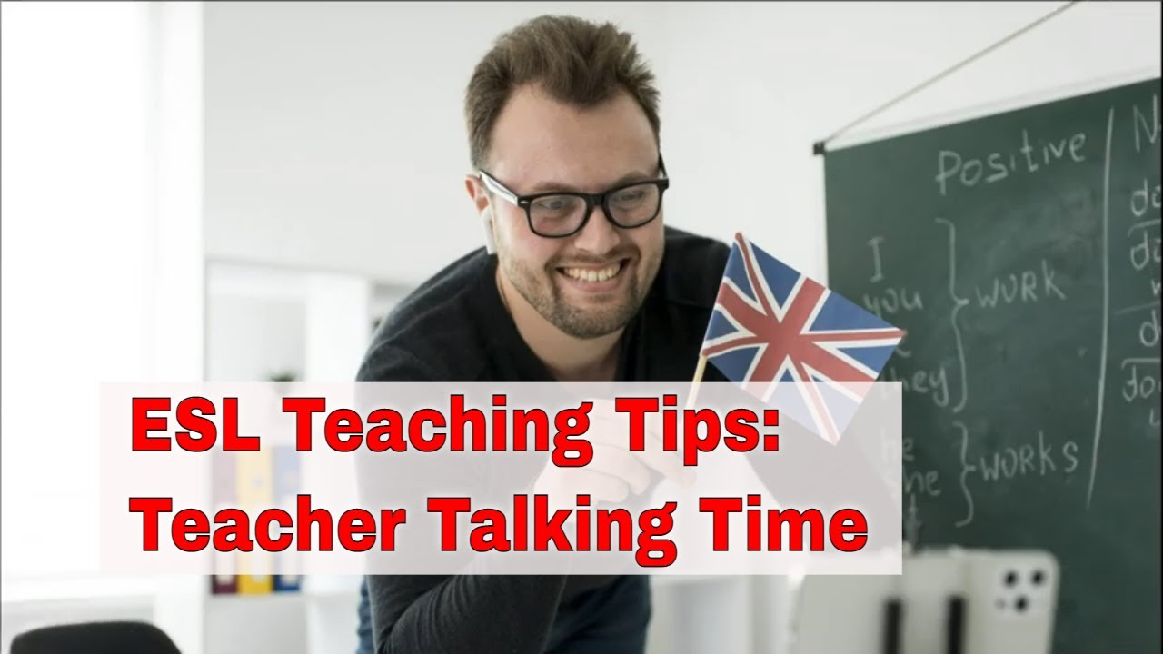 ESL Teaching Tips:  Don't Talk for Long Periods