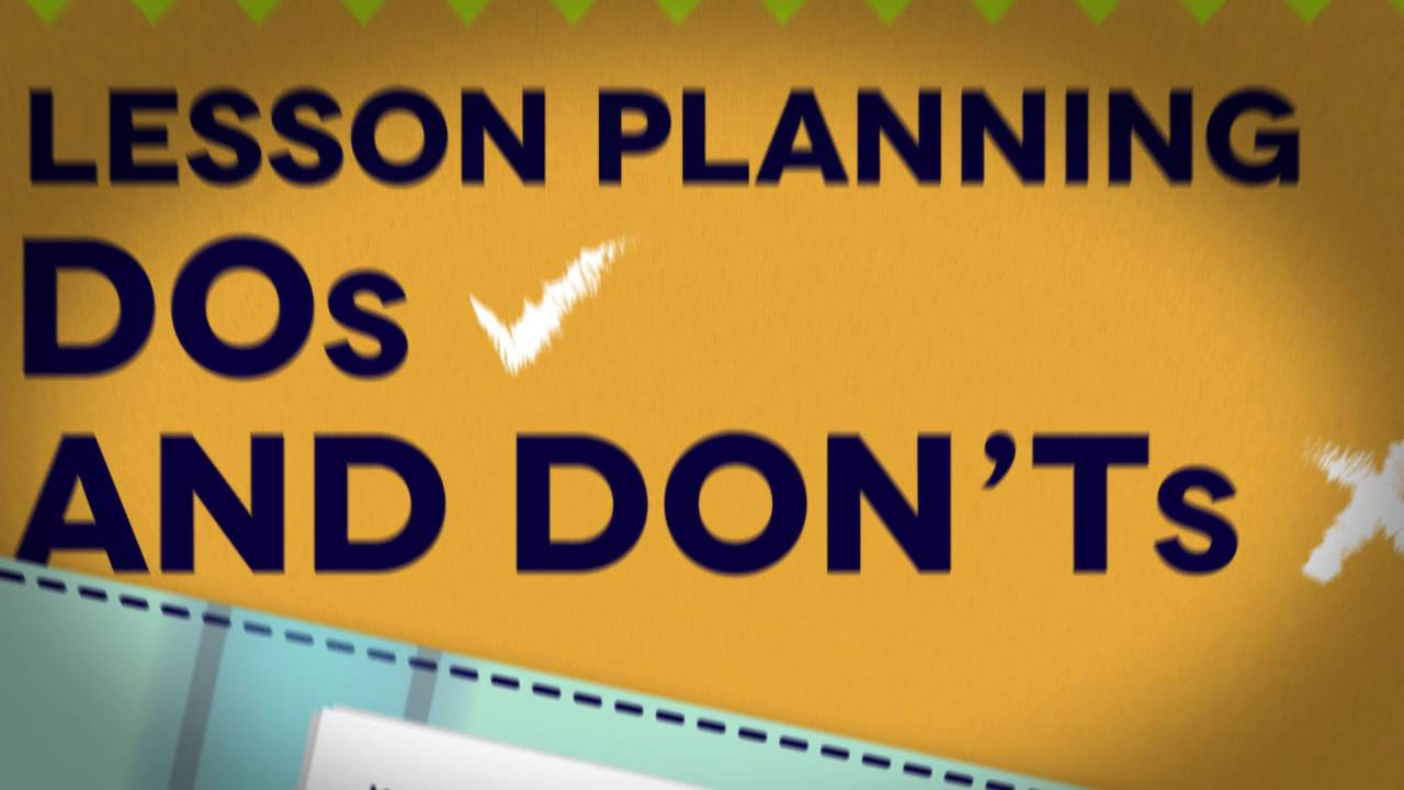 Lesson planning Dos and Don'ts