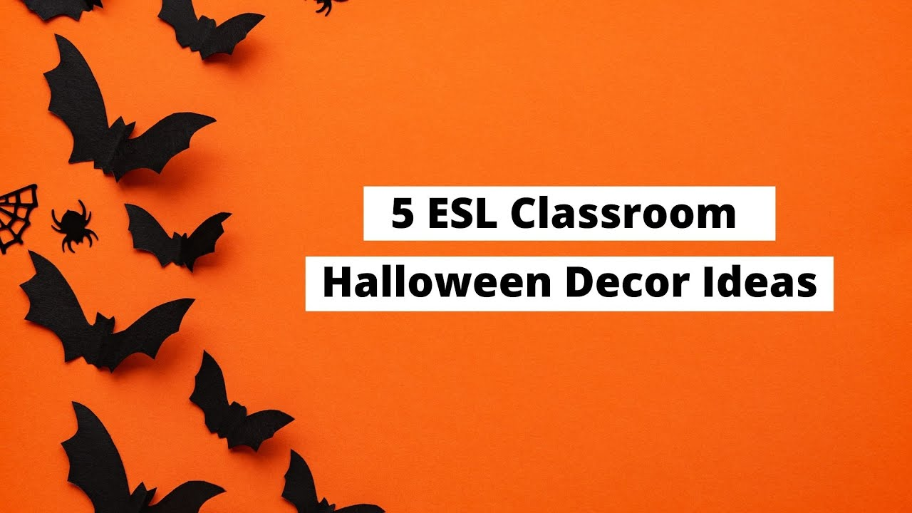 5 ESL Classroom Halloween Decor Ideas   ITTT   TEFL Blog