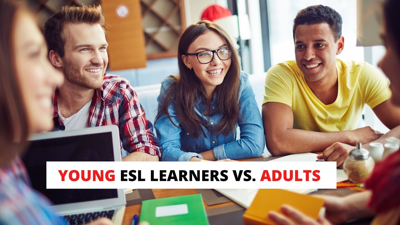 What Are The Differences Between Young and Adult EFL Students?   ITTT   TEFL Blog