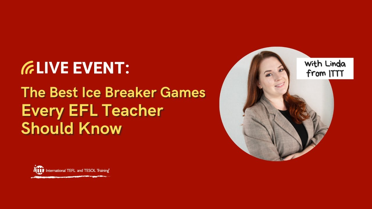 The Best Ice Breaker Games Every EFL Teacher Should Know