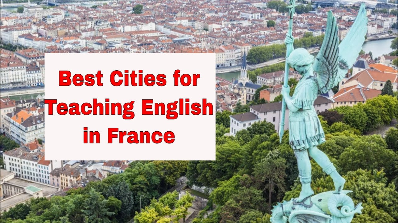 The Top City in France For Teaching English Abroad – Lyon