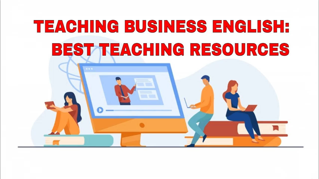 7 Great Resources for Teaching Business English