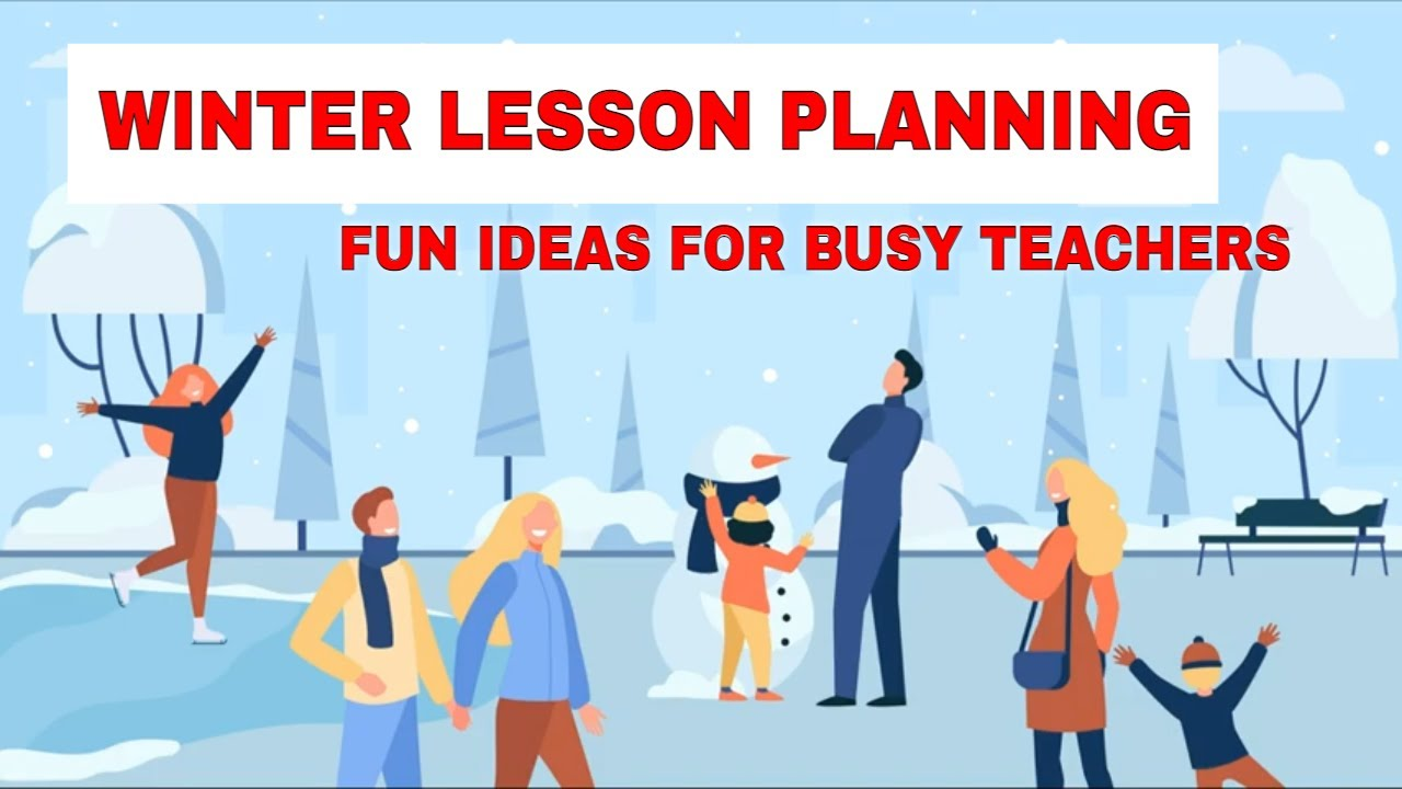 Lesson Planning: Activities for Teaching English for Winter – Fun and Props