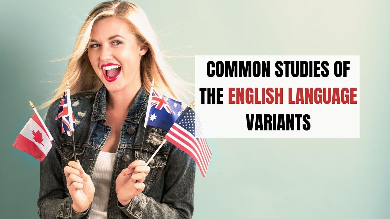 Common Studies of the English Language Variants   ITTT   TEFL Blog
