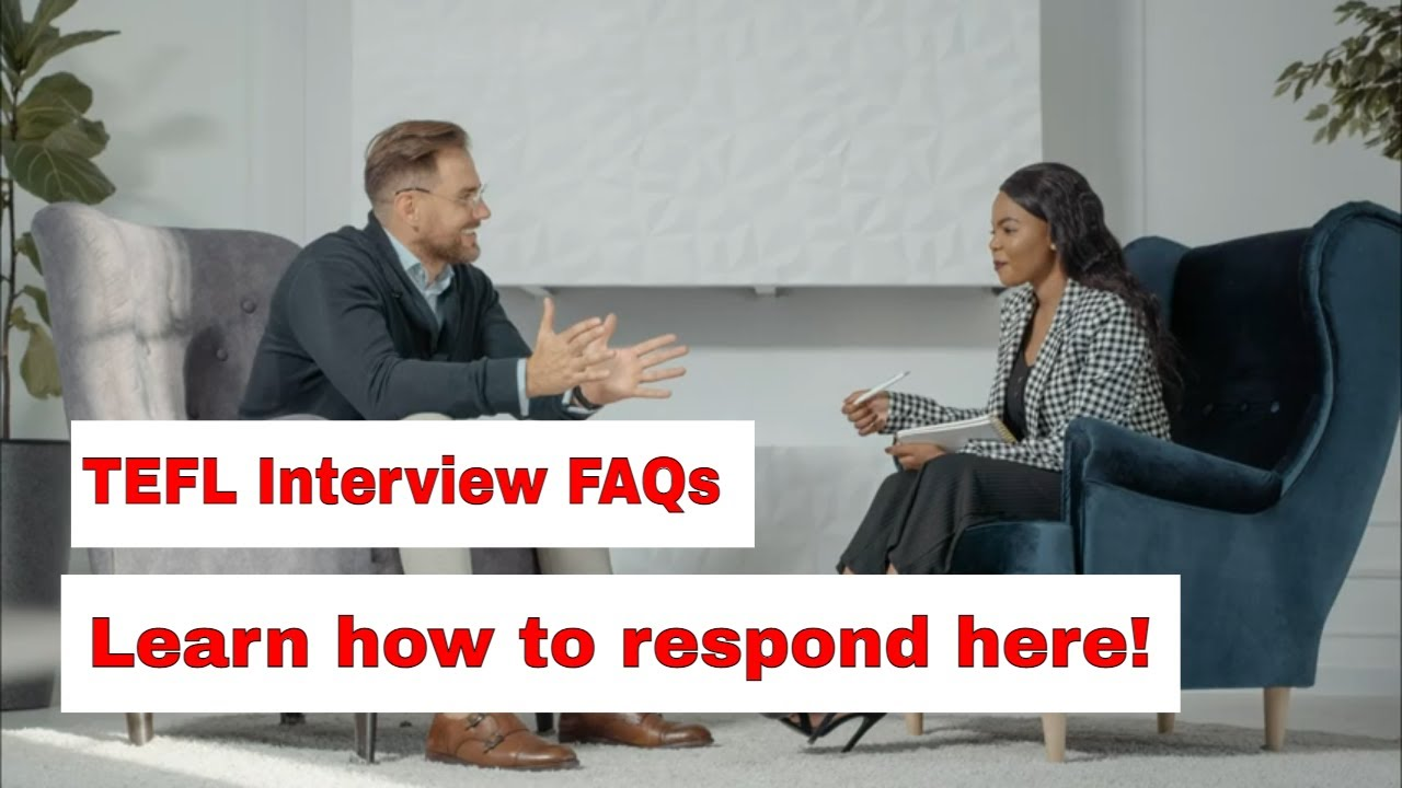 TEFL Interview FAQs – What are the most important qualities ESL teacher should have?