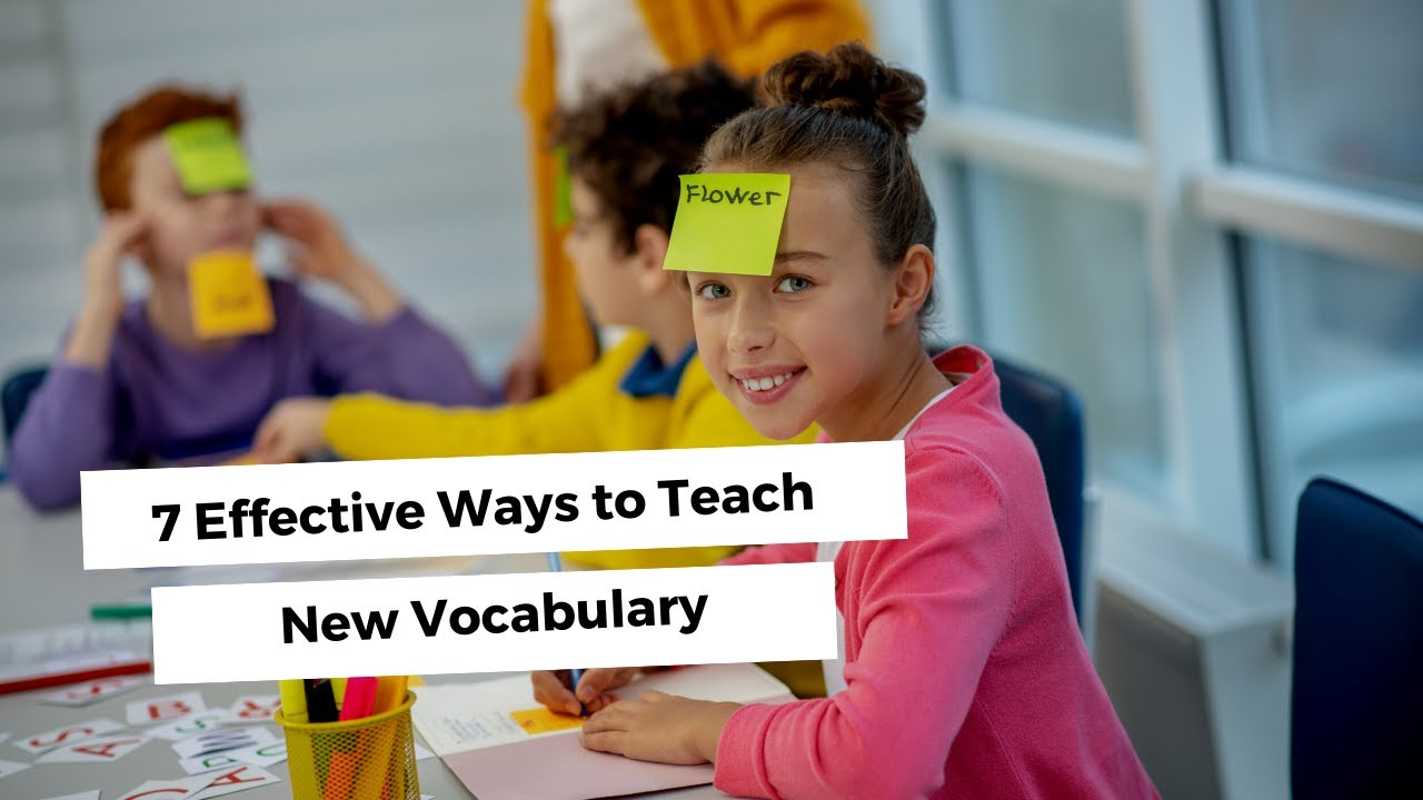 7 Effective Ways to Teach New Vocabulary | ITTT TEFL BLOG