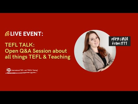 TEFL TALK: Open Q&A Session about all things TEFL & Teaching