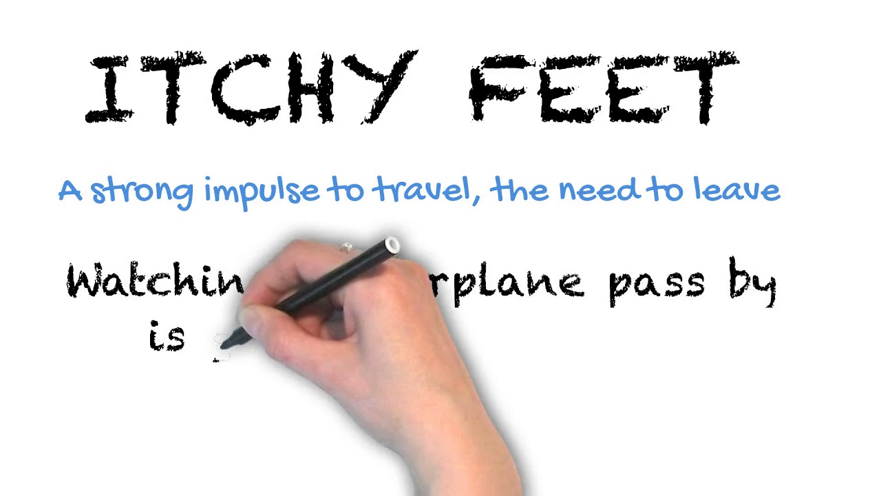 Itchy Feet   Ask Linda!   Idioms