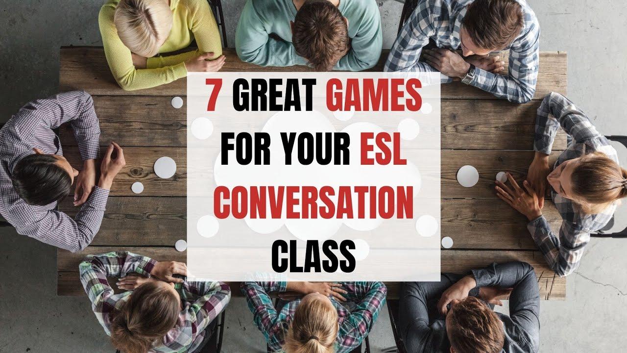 7 Great ESL Games for Your English Conversation Class   ITTT   TEFL Blog