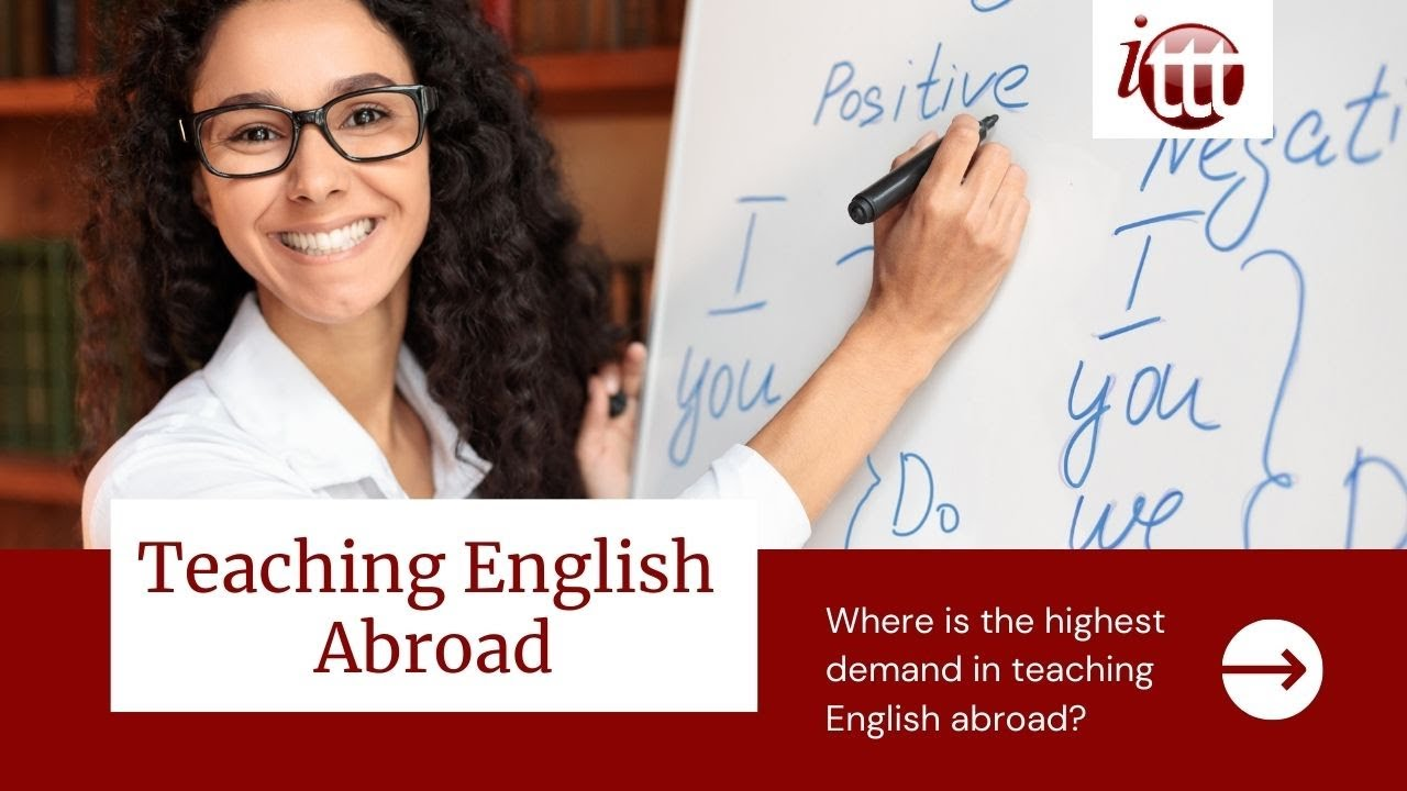 Where is the highest demand in teaching English abroad?   ITTT TEFL and TESOL Training