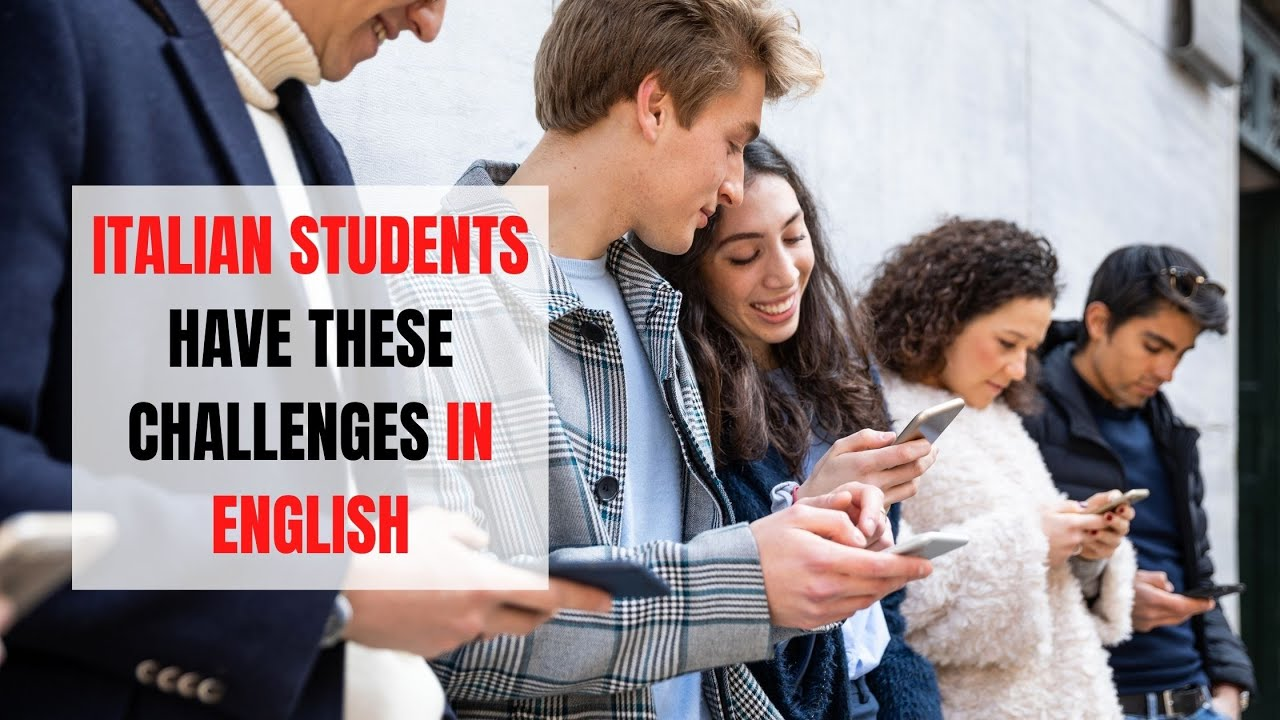 Problems for Learners of English in Italy | ITTT | TEFL Blog