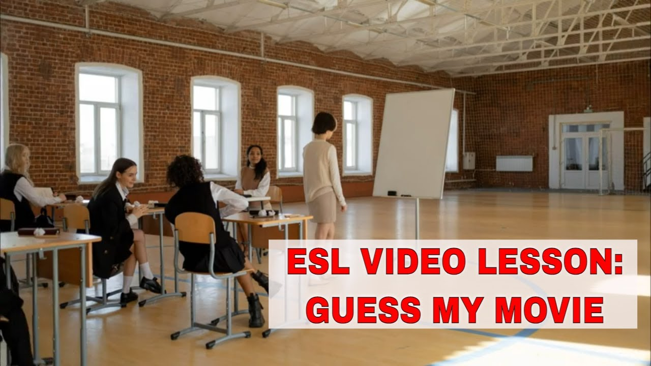 Activities for Using Videos in the ESL Classroom: Guess My Movie