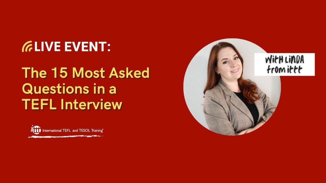 TEFL Interview: The 15 Most Asked Questions They Will Ask