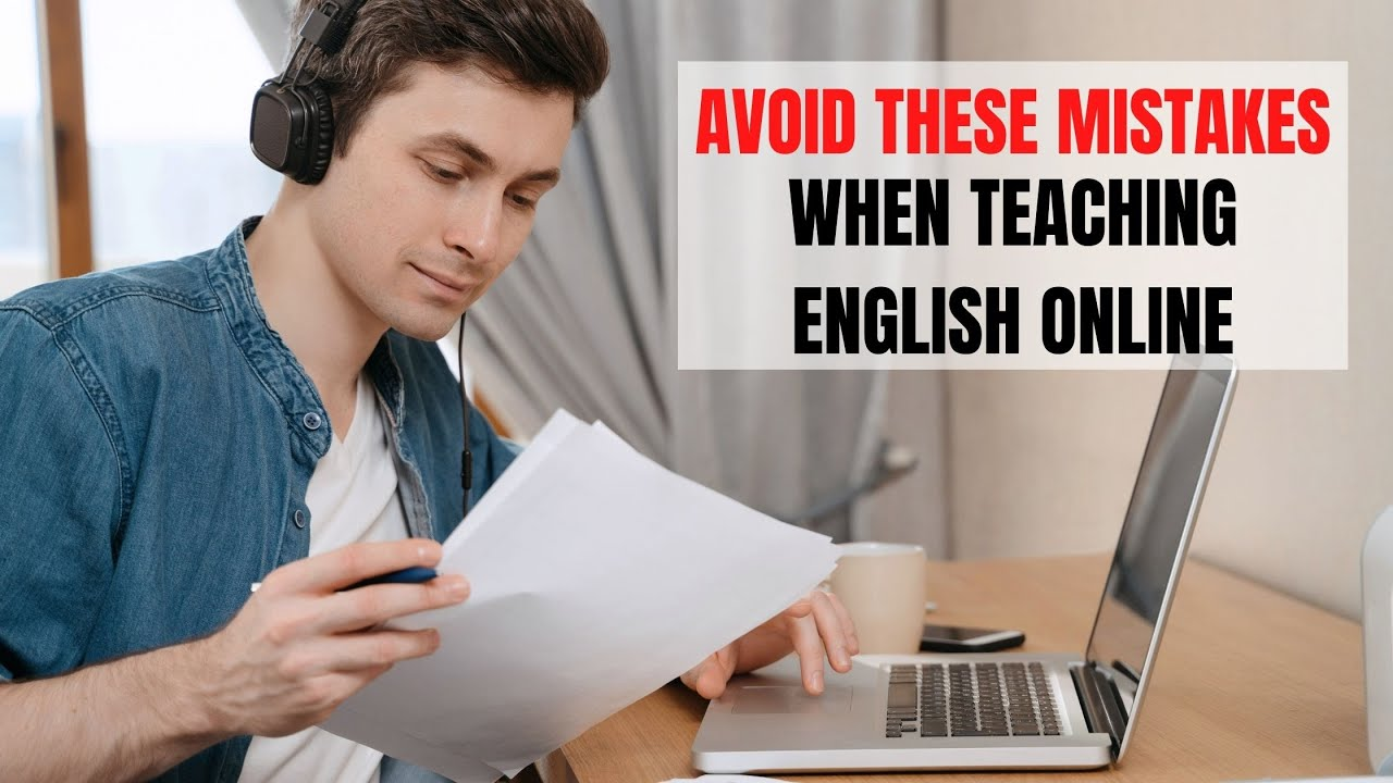 Five Mistakes I Did in Trying to Teach English Online | ITTT | TEFL Blog