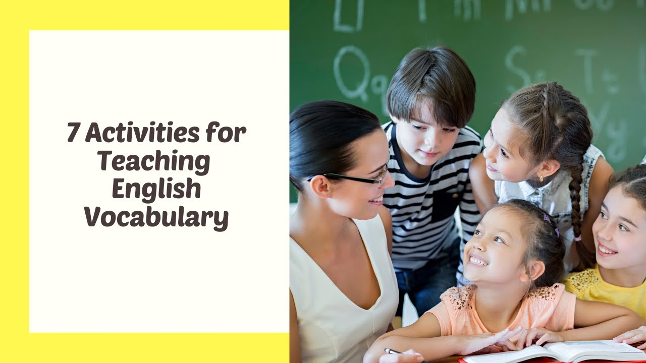 7 Cool Activities for Teaching English Vocabulary | ITTT | TEFL Blog