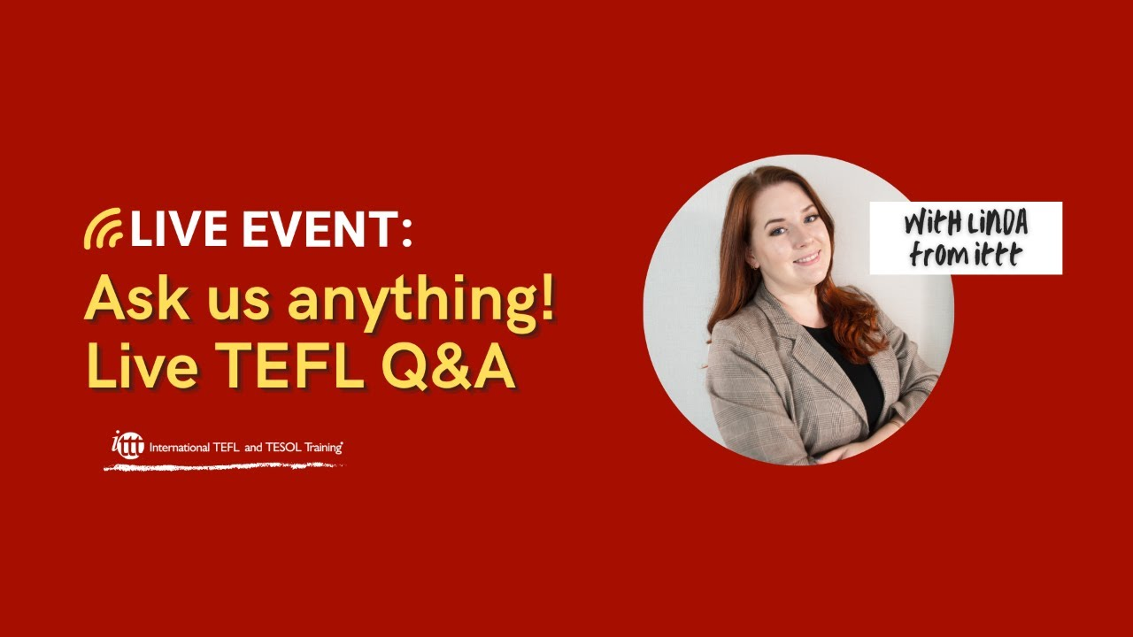 Live TEFL/TESOL Q&A: Ask Us Anything!