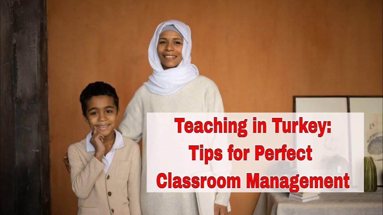 Classroom Management Tips For Teaching in Turkey | ITTT | TEFL Blog