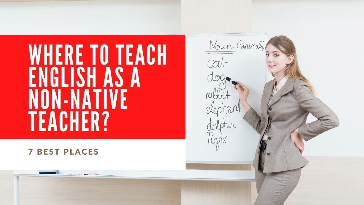 Where to Teach English as a Non-Native Teacher?   ITTT   TEFL Blog