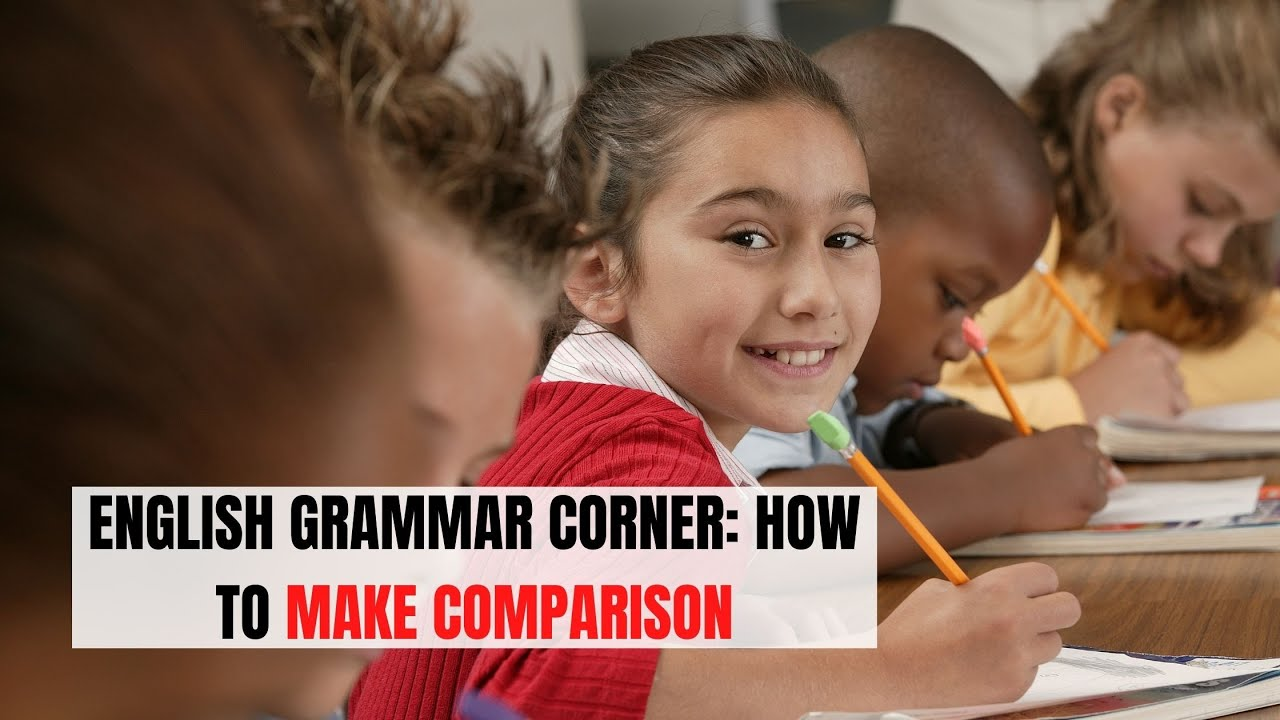An Overview of Degrees of Comparison in English Grammar | ITTT | TEFL Blog