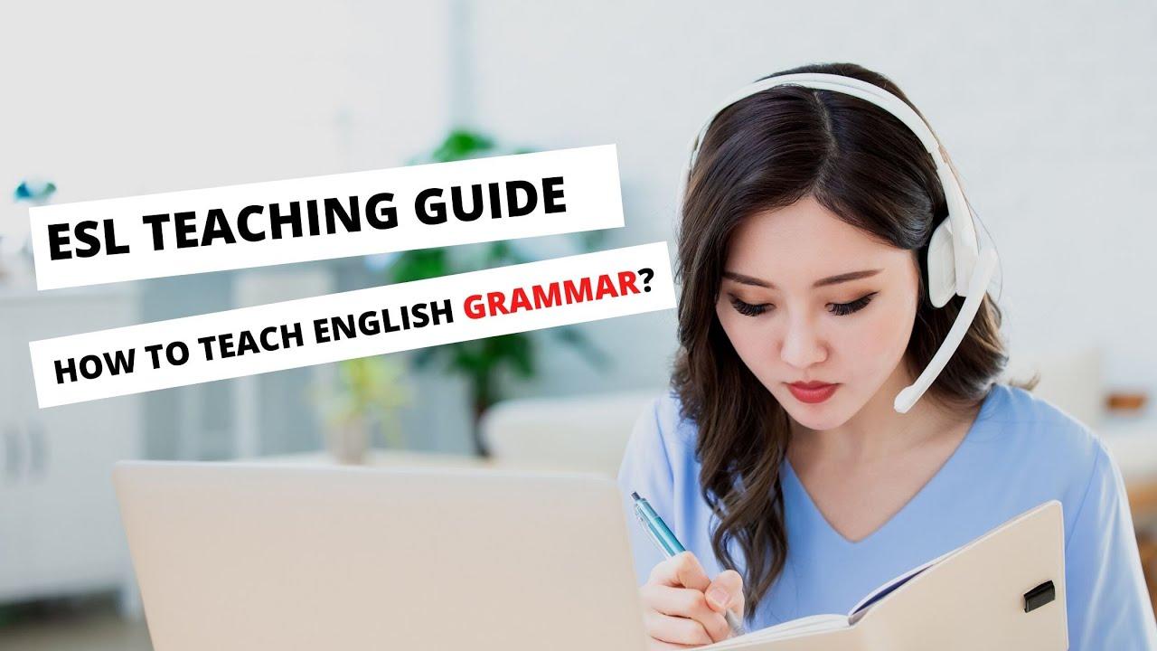 10 Tips for Teaching Grammar to EFL Students Abroad | ITTT | TEFL Blog
