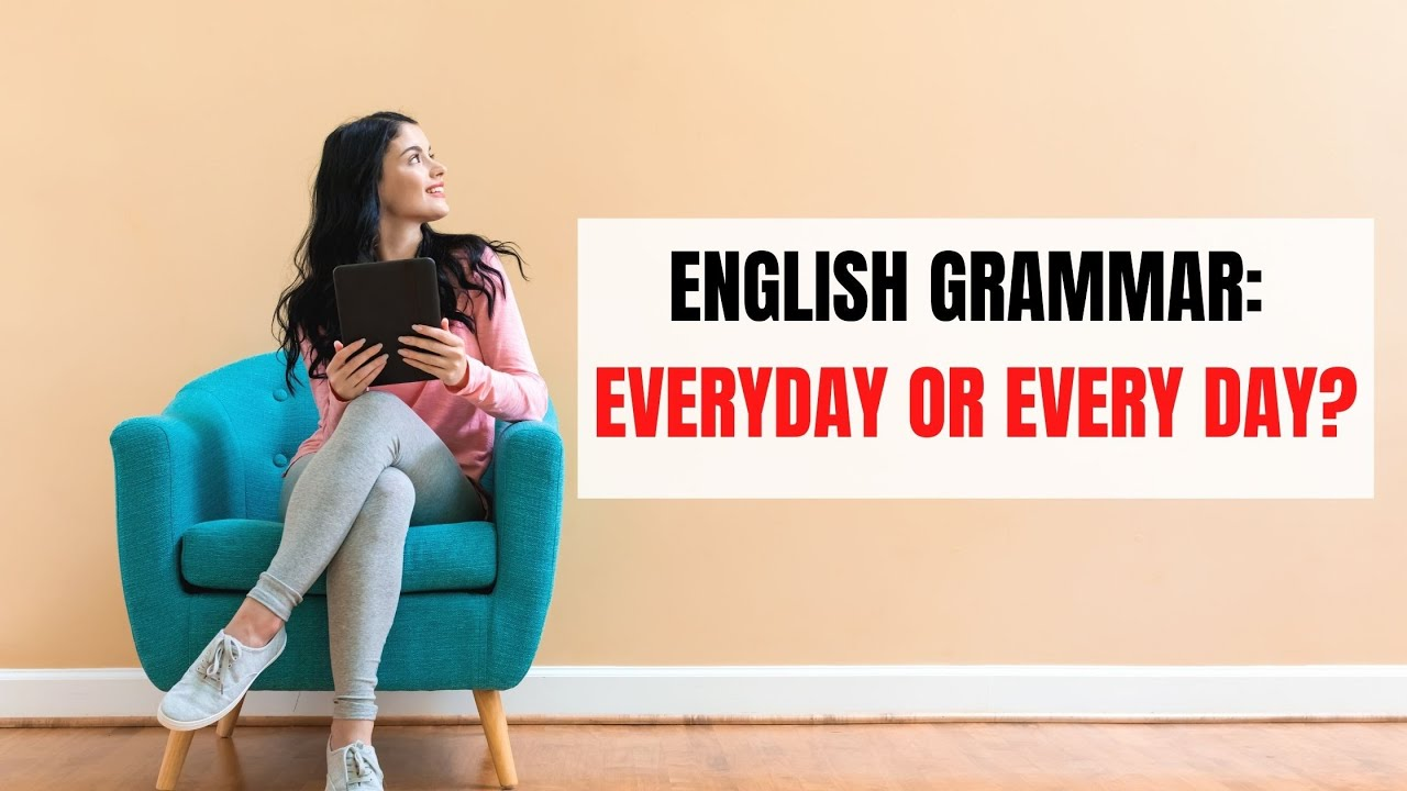 English Grammar: Everyday vs. Every day Difference