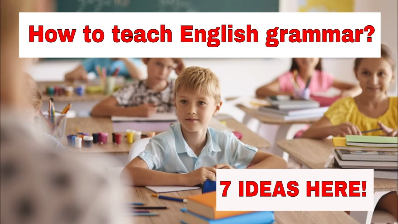 How to Teach English Grammar? – 7 Activities for Teaching the Simple Present
