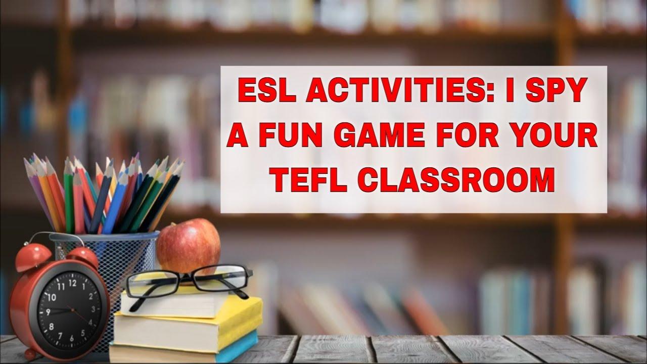 Fun ESL Activities: I SPY   ITTT   TEFL Blog