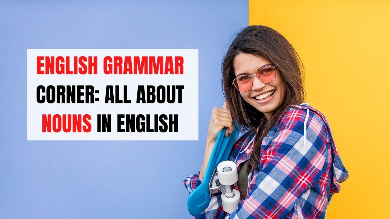 Nouns in English Grammar   ITTT   TEFL Blog