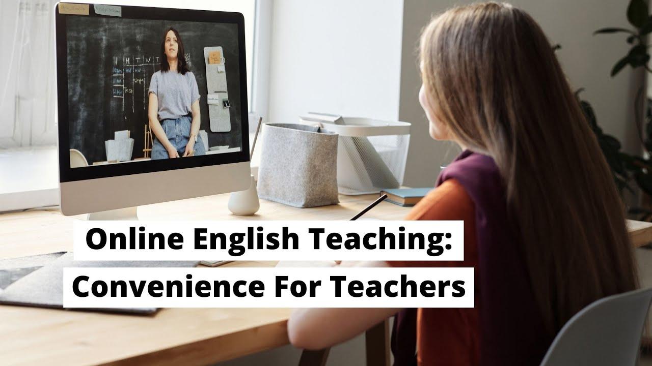 Online English Teaching: Convenience For Teachers | ITTT | TEFL Blog