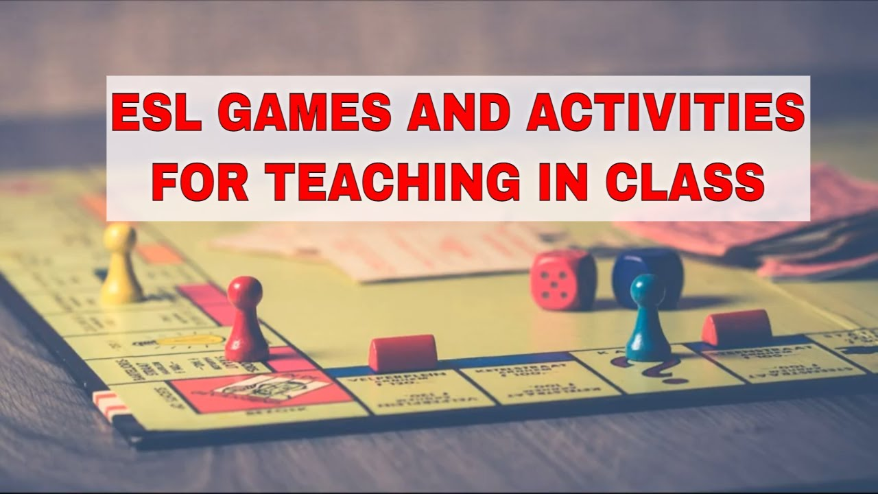 The Role of Games in The ESL Classroom | ITTT | TEFL Blog